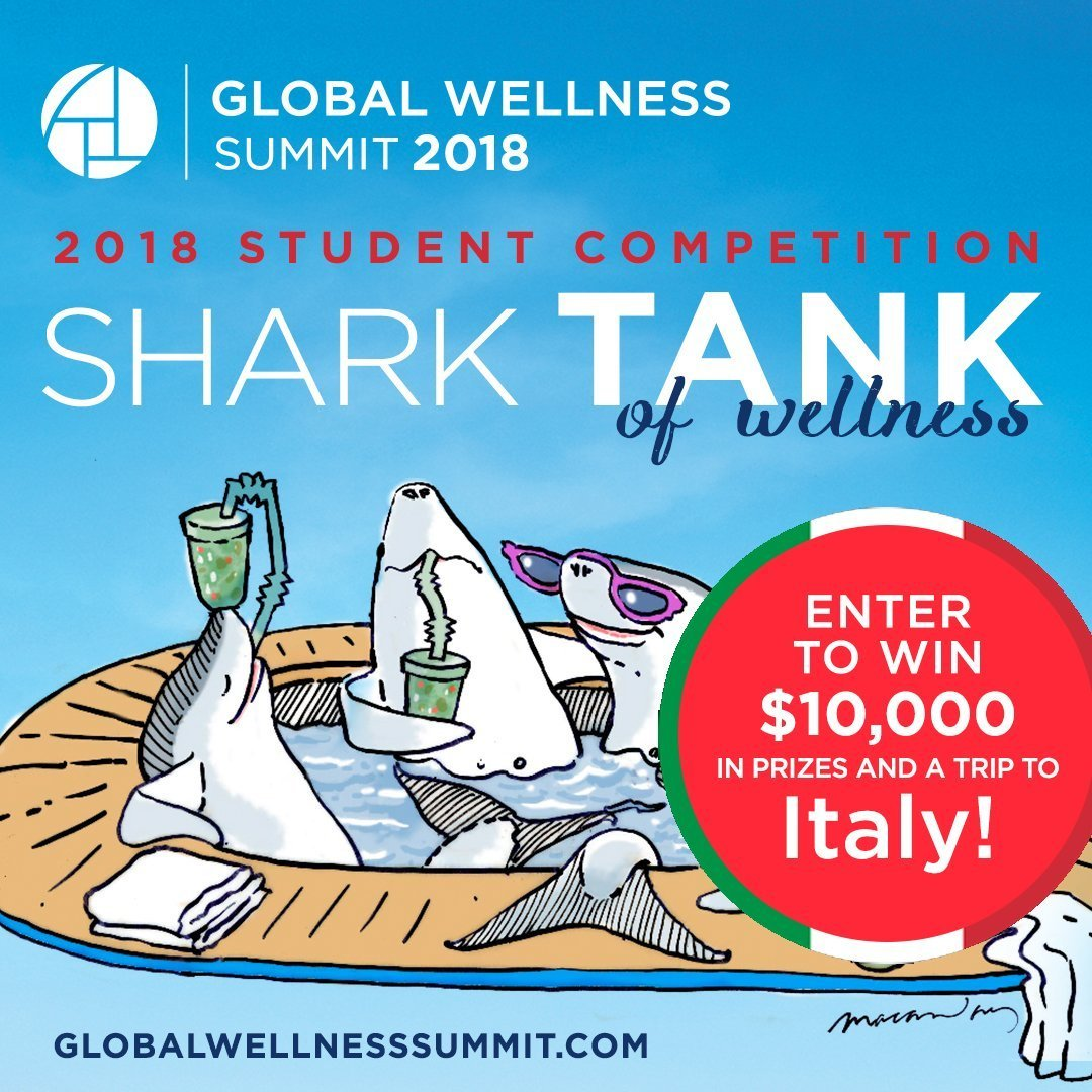 Shark Tank of Wellness Student Global Competition 2018-$10,000 in Prizes & a Trip to Italy