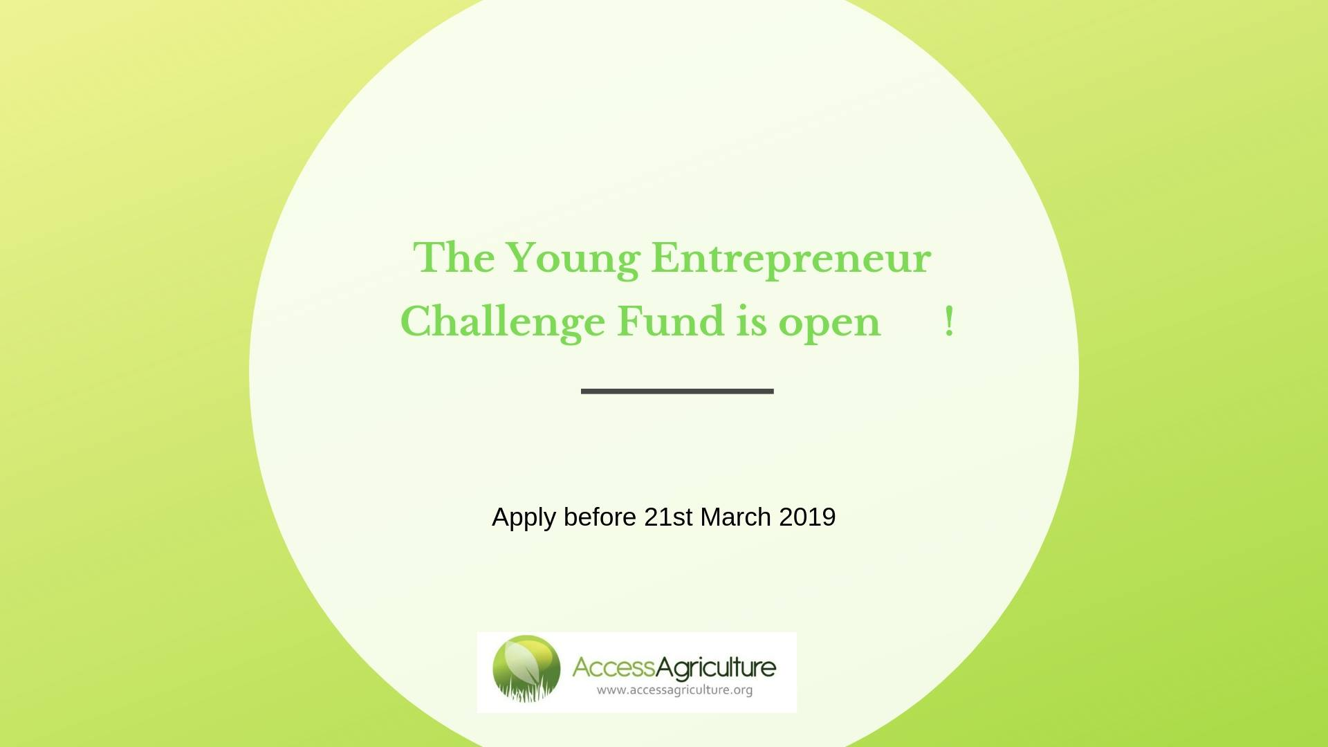 Access Agriculture Young Entrepreneur Challenge Fund (YECF)