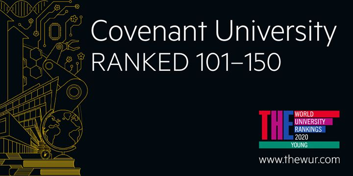 Covenant University Rises 50 Places to 101-150 in Times Higher Education (THE) Young University Rankings